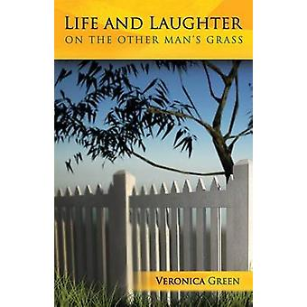 Life and Laughter on the Other Mans Grass by Green & Veronica