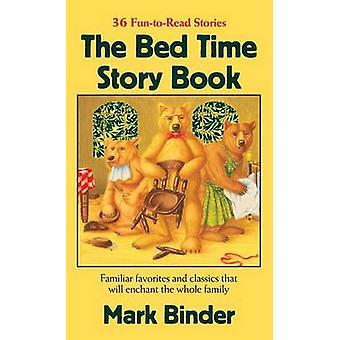 The Bed Time Story Book by Binder & Mark