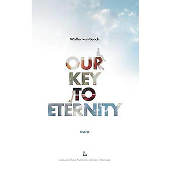 Our Key To Eternity by Laack & Walter van
