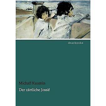 Der Z Rtliche Jossif by Kusmin & Michail