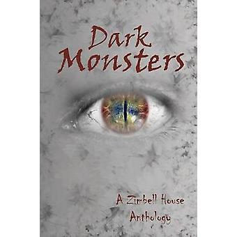 Dark Monsters A Zimbell House Anthology by Publishing & Zimbell House