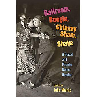 Ballroom - Boogie - Shimmy Sham - Shake - A Social and Popular Dance R