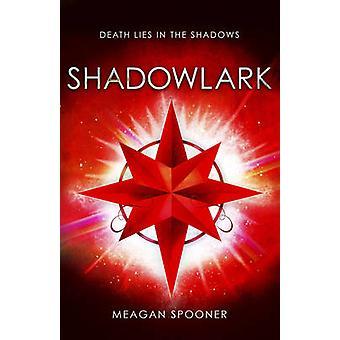 Shadowlark by Meagan Spooner - 9780552565578 Book