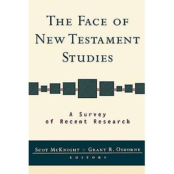 The Face of New Testament Studies - A Survey of Recent Research by Sco