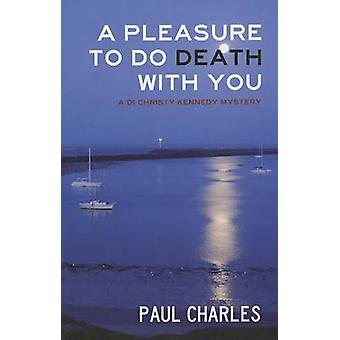 A Pleasure to Do Death with You by Paul Charles - 9780802313522 Book