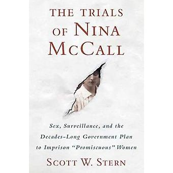 The Trials of Nina McCall - Sex - Surveillance - and the Decades-Long