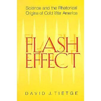 Flash Effect - Science and the Rhetorical Origins of Cold War America