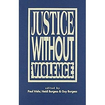 Justice without Violence by Paul Wehr - Heidi Burgess - Burgess - Guy