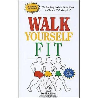 Walk Yourself Fit - Revised by David A. Rives - 9781878143020 Book
