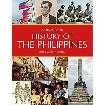 An Illustrated History of the Philippines by Jose Raymund Canoy - 978
