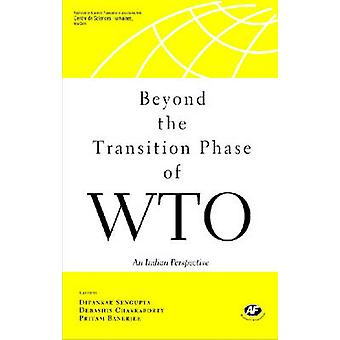 Beyond the Transition Phase of WTO - An Indian Perspective on Emerging