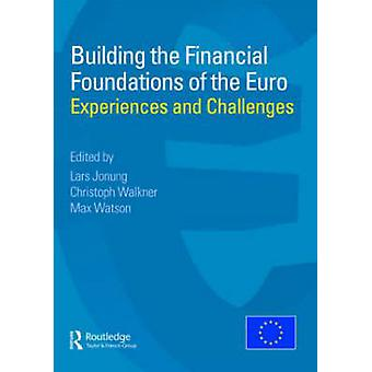 Building the Financial Foundations of the Euro - Experiences and Chall