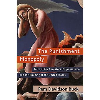 The Punishment Monopoly - Tales of My Ancestors - Dispossession - and