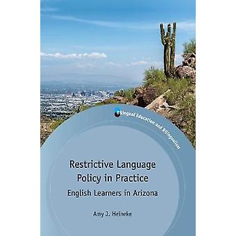 Restrictive Language Policy in Practice - English Learners in Arizona