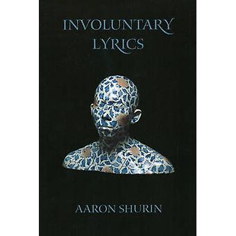 Involuntary Lyrics by Aaron Shurin - 9781890650230 Book