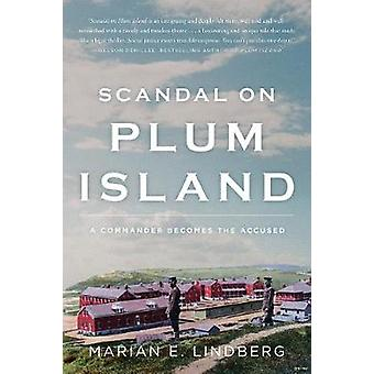 Scandal On Plum Island - A Commander Becomes the Accused by Marian E.