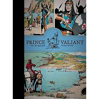 Prince Valiant Vol. 10 19551956 by Hal Foster & Introduction by Tim Truman