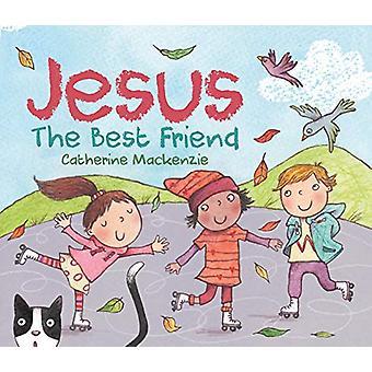 Jesus - the Best Friend by Catherine MacKenzie - 9781527101166 Book