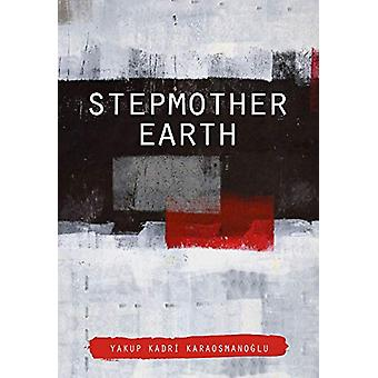 Stepmother Earth by Yakup Kadri Karaosmanoglu - 9781785089305 Book