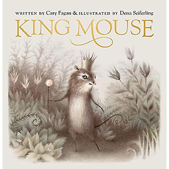 King Mouse by Cary Fagan - 9781406393774 Book