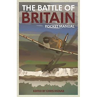 The Battle of Britain Pocket Manual 1940 by Edited by Chris McNab