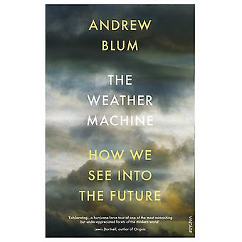 The Weather Machine by Blum & Andrew