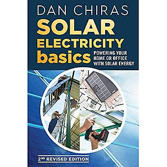 Solar Electricity Basics - Revised and Updated: Powering Your Home or Office with Solar Energy