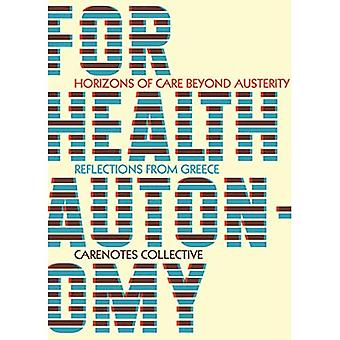 For Health Autonomy: Horizons of Care Beyond Austerity-Reflections from Greece