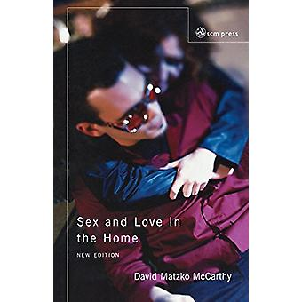 Sex and Love in the Home - A Theology of the Household - 2nd edition b