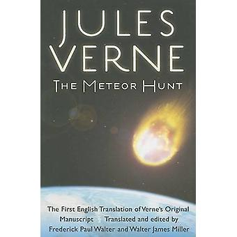 The Meteor Hunt - The First English Translation of Verne's Original Ma