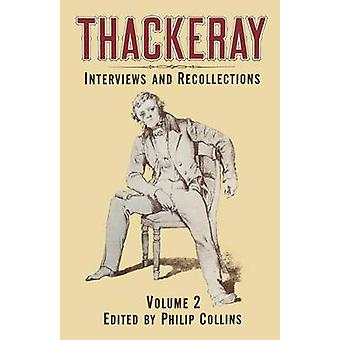 Thackeray - Volume 2 - Interviews and Recollections by Phillip Collins