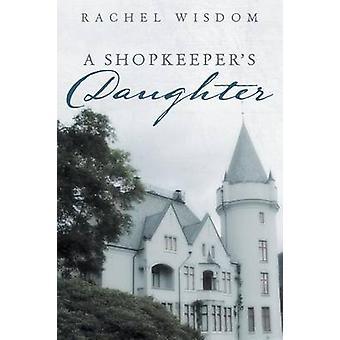 A Shopkeeper's Daughter by Rachel Wisdom - 9781490815428 Book