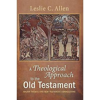 A Theological Approach to the Old Testament by Leslie C Allen - 97816
