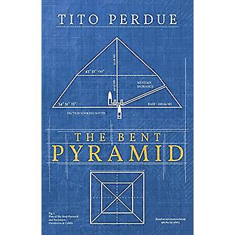 The Bent Pyramid by Tito Perdue - 9781912079858 Book