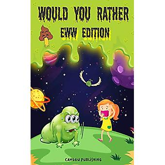 Would You Rather Eww Edition - Funny And Hilariously Challenging Quest