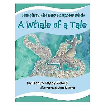 Humphrey - the Baby Humpback Whale - A Whale of a Tale by Nancy Pidutt