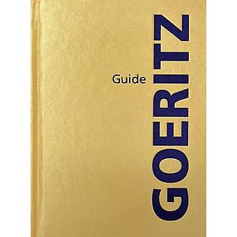 Goeritz Guide by Foreword by Daniel Usabiaga & Other Mathias Goeritz & Text by Christian Del Castillo & Text by David Miranda