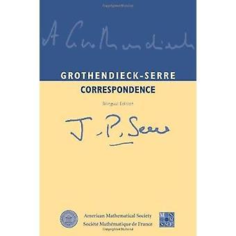 Grothendieck-Serre Correspondence (Bilingual edition) by Pierre Colme