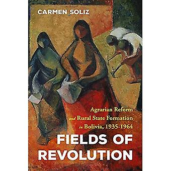 Fields of Revolution: Agrarian Reform and Rural State Formation in Bolivia,� 1935-1964 (Pitt Latin American Series)
