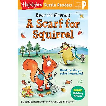 Bear and Friends A Scarf for Squirrel by Jody Jensen Shaffer & Illustrated by Clair Rossiter