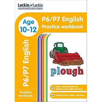 P6/P7 English Practice Workbook (Leckie Primary Success) by Leckie &
