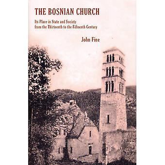 Bosniska kyrkan - från Twelth till den fjortonde århundradet av John