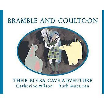 Bramble e Coultoon - loro avventura grotta Bolsa di Catherine Wilson