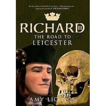 Richard III - estrada para Leicester por Amy licença - 9781445621753 livro