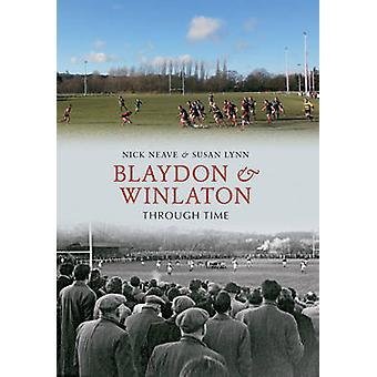 Blaydon & Winlaton Through Time by Nick Neave - Susan Lynn - 97814456