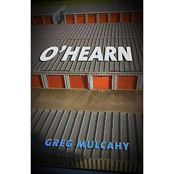 O' Hearn - ein Roman von Greg Mulcahy - 9781573660501 Buch