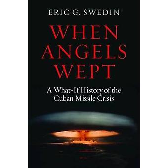 När änglar grät - en vad händer om historia av den kubanska missil krisen av Er