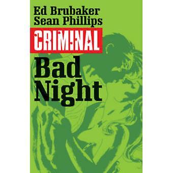 Criminal - Volume 4 - Bad Night by Ed Brubaker - Sean Phillips - Michae