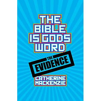 La Bibbia è parola di Dio - le prove da Catherine MacKenzie - 978178