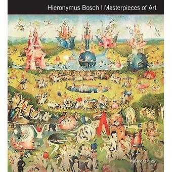 Hieronymus Bosch mästerverk av konst (ny upplaga) av Rosalind Ormist